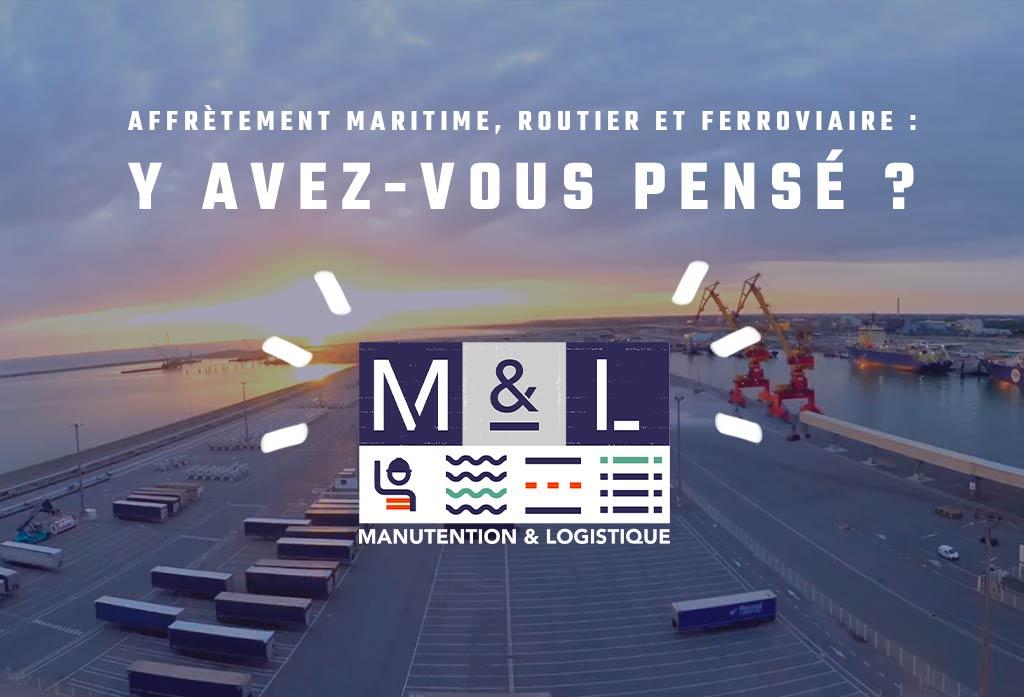 M&L: affrètement maritime, routier et ferroviaire